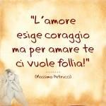 frasi d'amore l'amore esige coraggio