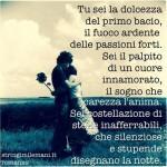 frasi d'amore: tu sei la dolcezza del primo bacio...